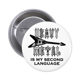 Heavy Metal  is my second language Round Buttons