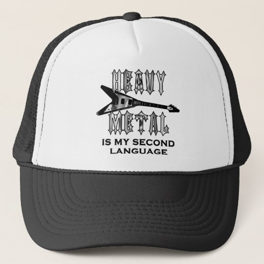 Heavy Metal  is my second language Trucker Hat