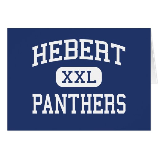 Hebert - Panthers - High School - Beaumont Texas Greeting Card