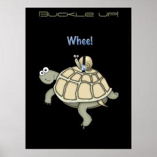 """¡Hebilla de la tortuga y del caracol """"para arriba! Póster"""