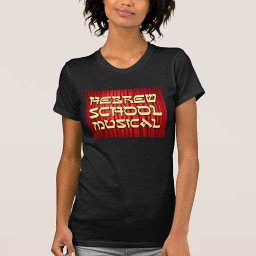 HEBREW SCHOOL MUSICAL t-shirt