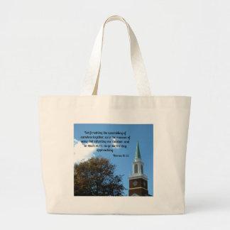 Hebrews 10:25 Not forsaking the assembling.... Large Tote Bag
