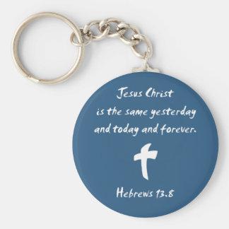 Hebrews 13.8 Jesus Christ is the Same Yesterday... Basic Round Button Keychain