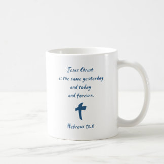 Hebrews 13.8 Jesus Christ is the Same Yesterday... Coffee Mugs