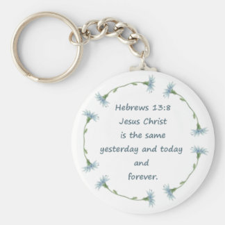 Hebrews 13:8 Jesus is the Same Bible Scripture Keychains