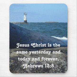 Hebrews 13:8  Mousepad