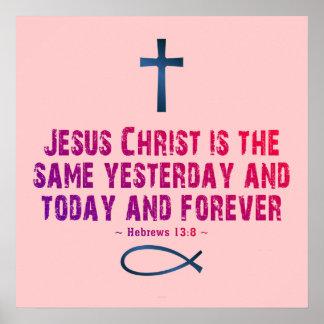 Hebrews 13:8 poster