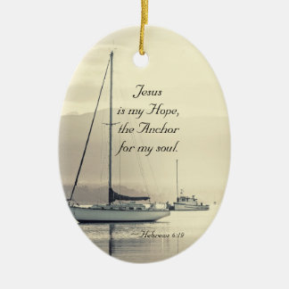Hebrews 6:19 Jesus Anchor for my soul, Sailboats Ceramic Ornament