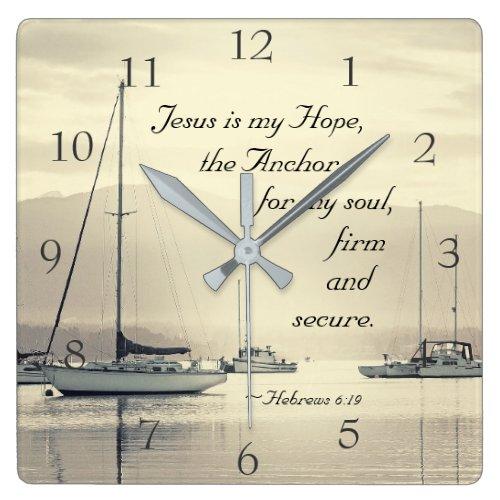 Hebrews 6:19 Jesus Anchor for my soul, Sailboats Square Wall Clock