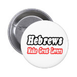 Hebrews Make Great Lovers Buttons