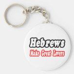Hebrews Make Great Lovers Key Chains