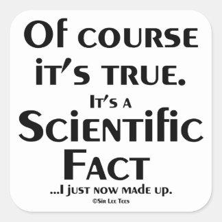 Hecho científico (ahora mismo compuse) pegatina cuadrada