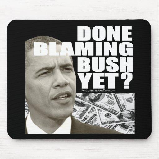 ¿Hecho culpando Bush todavía? Alfombrillas De Ratón