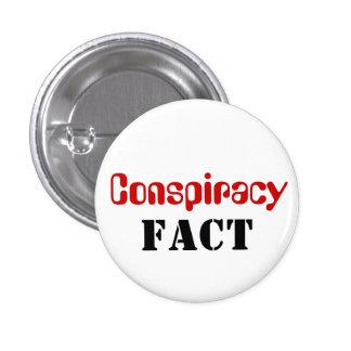 Hecho de la conspiración (no teoría) pin redondo de 1 pulgada