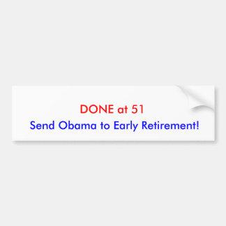 ¡HECHO en 51, envíe a Obama a la jubilación antici Pegatina Para Auto