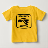 Hecho en Austin personalizado custom personalized Baby T-Shirt