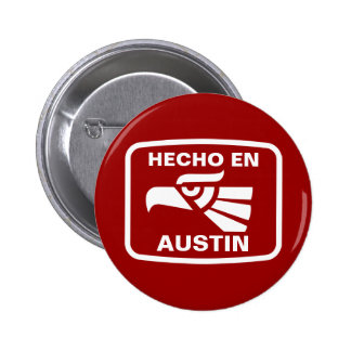 Hecho en Austin personalizado custom personalized Pinback Button