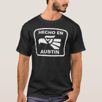 Hecho en Austin personalizado custom personalized T-Shirt