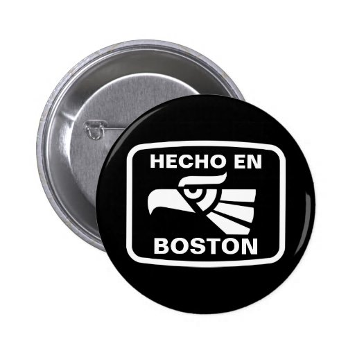 Hecho en Boston personalizado custom personalized Pin