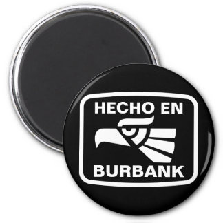 Hecho en Burbank personalizado custom personalized 2 Inch Round Magnet