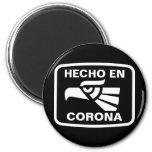 Hecho en Corona personalizado custom personalized Fridge Magnet
