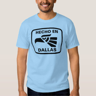 Hecho en Dallas personalizado custom personalized T Shirt