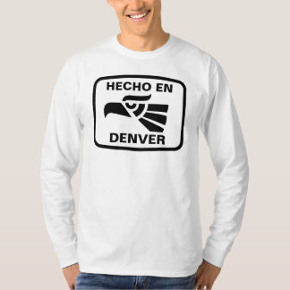 Hecho en Denver personalizado custom personalized T-Shirt