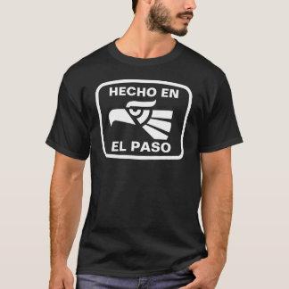 Hecho en El Paso personalizado custom personalized T-Shirt