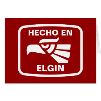 Hecho en Elgin personalizado custom personalized Card