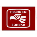 Hecho en Eureka personalizado custom personalized Greeting Card