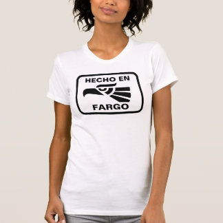 Hecho en Fargo personalizado custom personalized T Shirts