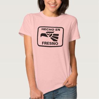 Hecho en Fresno personalizado custom personalized Tshirts