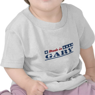 Hecho en Gary Camiseta