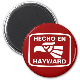 Hecho en Hayward personalizado custom personalized Fridge Magnets