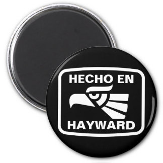 Hecho en Hayward personalizado custom personalized Fridge Magnet