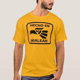 Hecho en Hialeah personalizado custom personalized T-Shirt