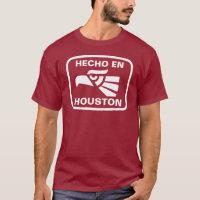 Hecho en Houston personalizado custom personalized T-Shirt