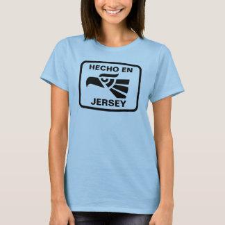 Hecho en Jersey personalizado custom personalized T-Shirt