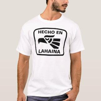 Hecho en Lahaina personalizado custom personalized T-Shirt