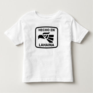 Hecho en Lahaina personalizado custom personalized Toddler T-shirt