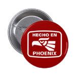 Hecho en Phoenix personalizado custom personalized Pinback Buttons