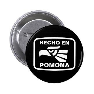 Hecho en Pomona personalizado custom personalized Pinback Button