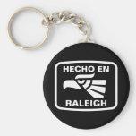 Hecho en Raleigh personalizado custom personalized Keychains