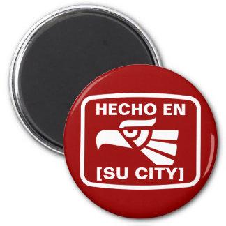 HECHO EN (SU CIUDAD) 2 INCH ROUND MAGNET