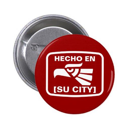 HECHO EN (SU CIUDAD) PIN