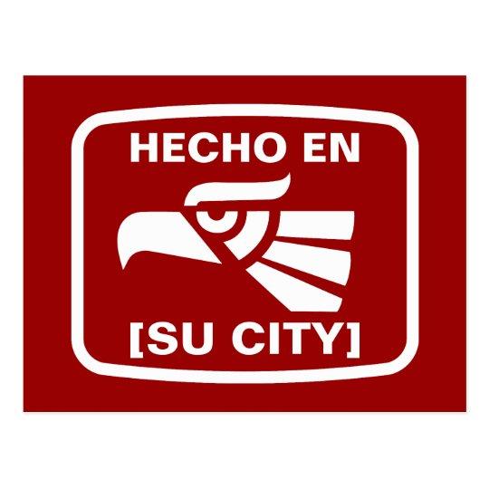 HECHO EN (SU CIUDAD) POSTCARD