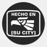 HECHO EN (SU CIUDAD) STICKERS