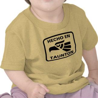 Hecho en Taunton personalizado custom personalized T-shirt