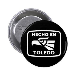 Hecho en Toledo personalizado custom personalized Pinback Buttons