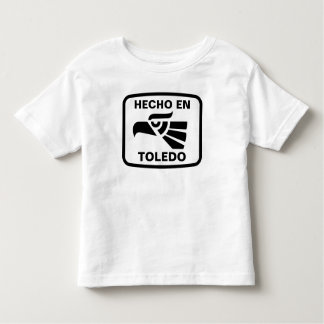 Hecho en Toledo personalizado custom personalized Toddler T-shirt